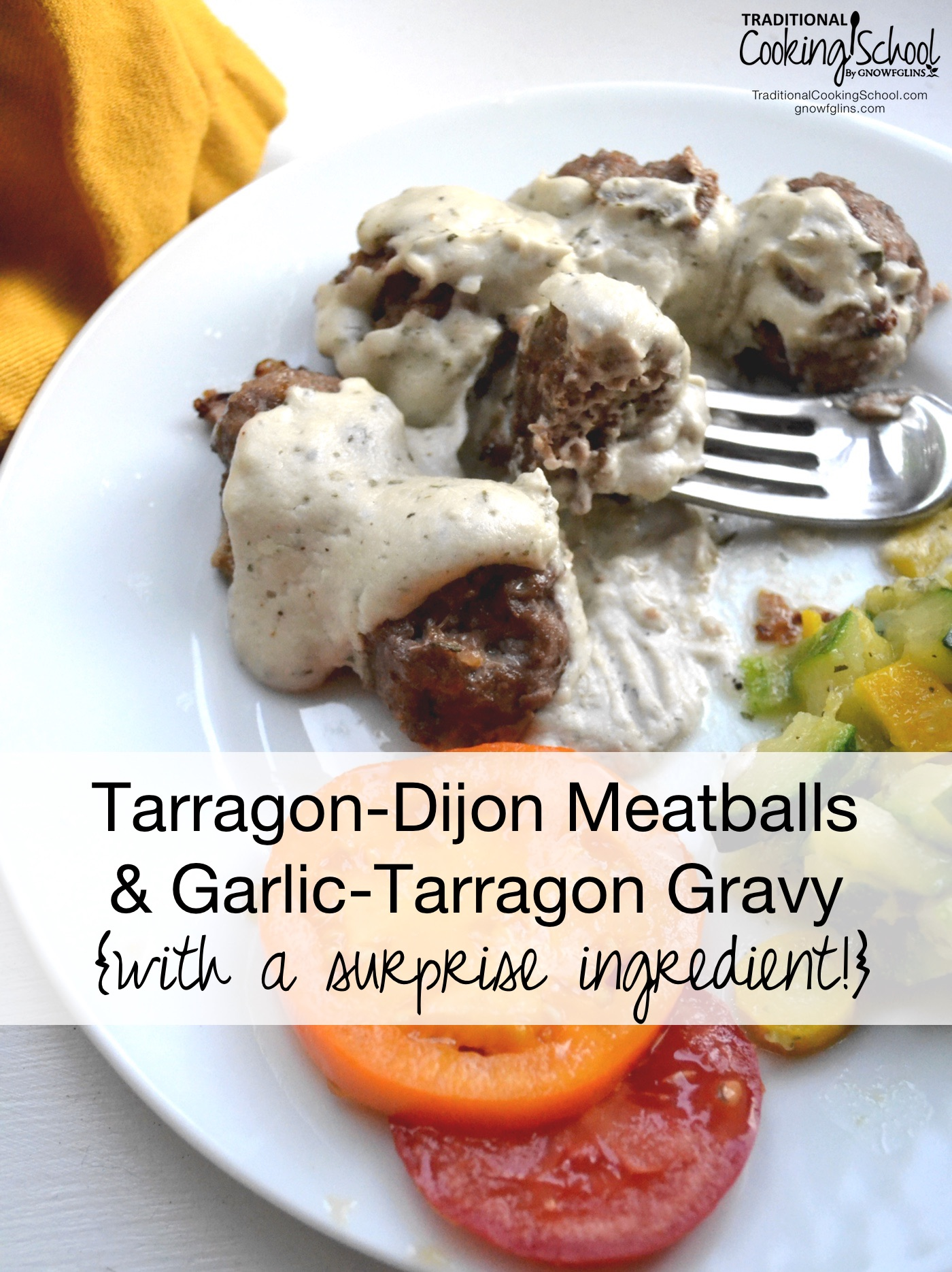 Tarragon-Dijon Meatballs {surprise ingredient!} | Meat smothered in gravy... it's the stuff of legend in Southern cuisine. These are a bit more refined, containing tarragon for lovely flavor and nutritional benefits as well as a surprise magnesium-rich ingredient! | TraditionalCookingSchool.com