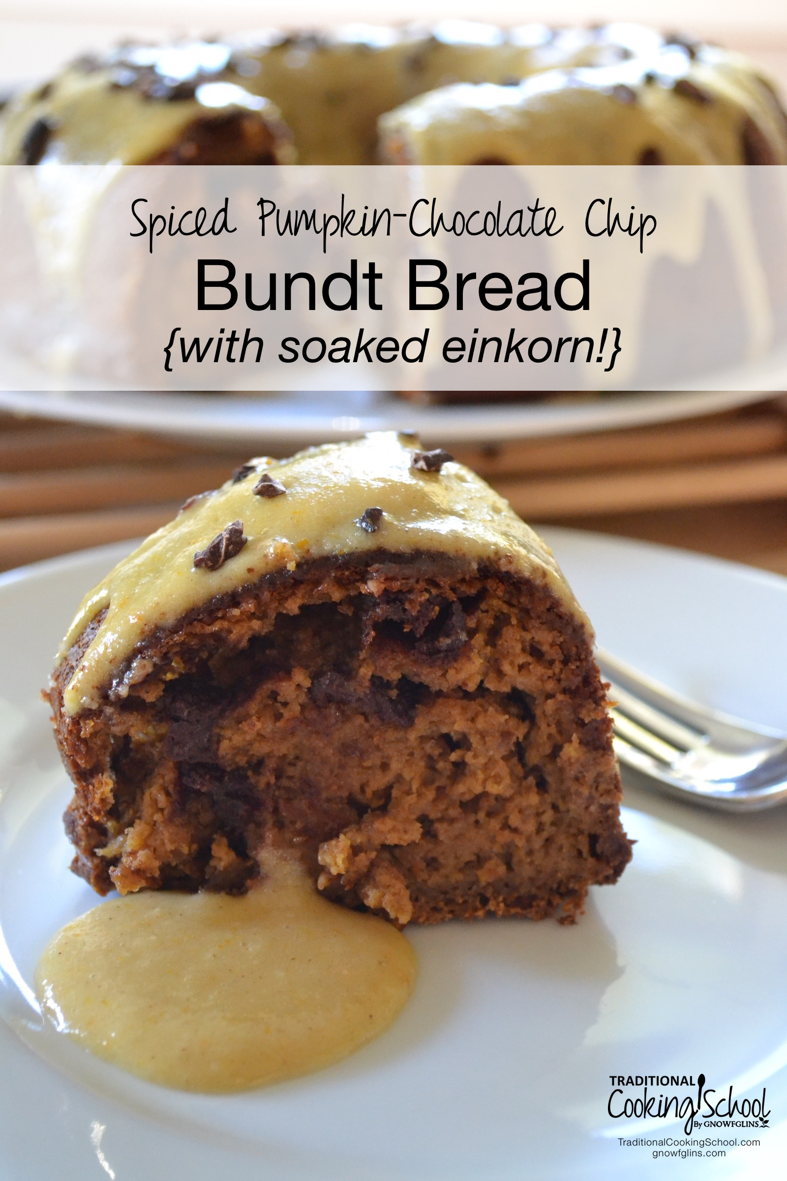 Spiced Pumpkin-Chocolate Chip Bundt Bread {with soaked einkorn} | Is it a cake or a quick bread? It really doesn't matter what you call it because ... pumpkin! It's really not a cake, but if you want to serve it for dessert, I promise no one will know the difference. It's time to bake something pumpkin in a Traditional way with soaked einkorn! | TraditionalCookingSchool.com