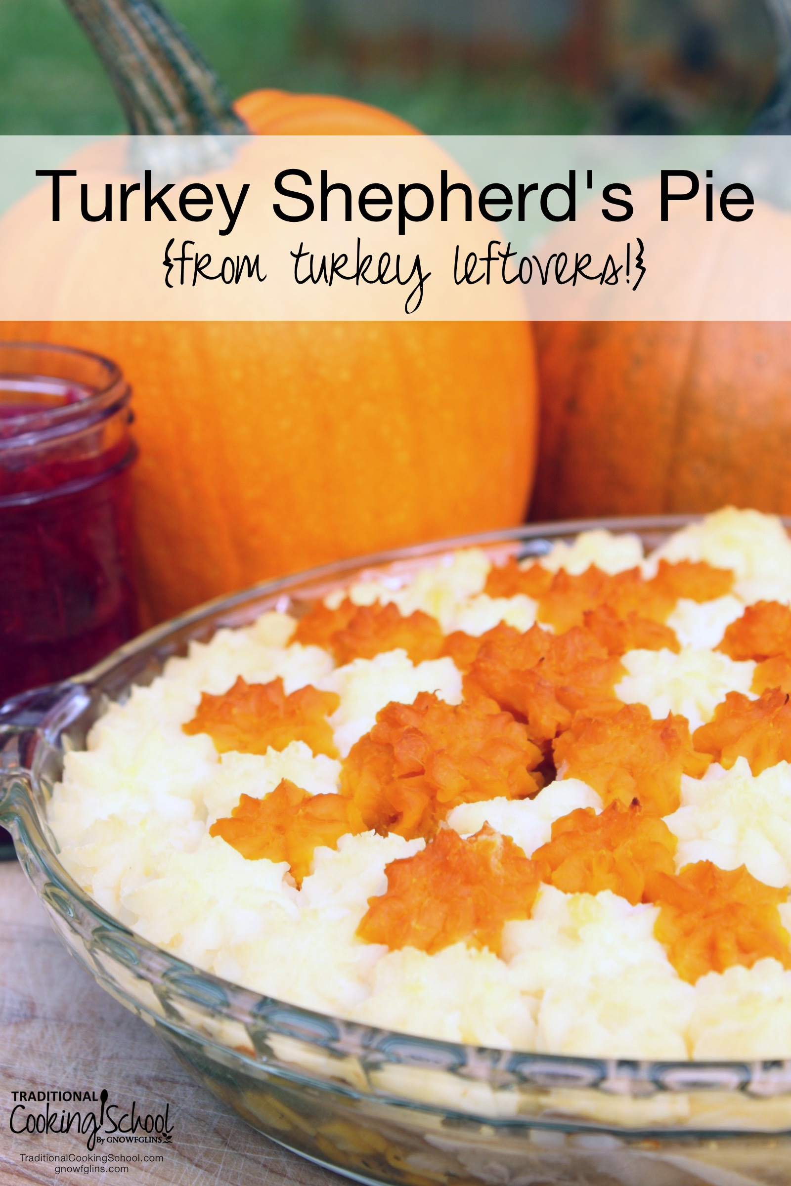 """Turkey Shepherd's Pie {from turkey leftovers!}   Everyone has eaten their fill of a beautiful turkey dinner, and now it's time to go back to the kitchen... To deal with leftovers. There's a little of this and that, enough turkey to last until cries of """"Turkey again?!"""" ring in your ears. It's tempting to throw it all into the fridge and start Googling """"leftover turkey recipes"""", isn't it? If you take 10 extra minutes, you can have a shepherd's pie ready to go for your next meal.   TraditionalCookingSchool.com"""