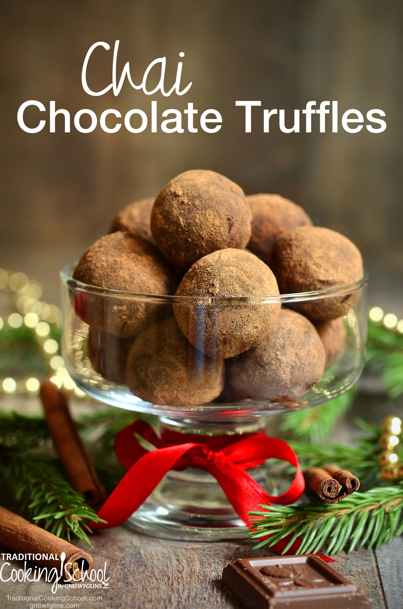 Chai Chocolate Truffles | Since this time of year is one of joyous celebration, what do we need to celebrate the season? Real food treats, of course! Ethical treats. Delicious treats. Thankfully, simple treats like chai chocolate truffles satisfy on all fronts -- and you won't miss the refined sugar at all! | TraditionalCookingSchool.com