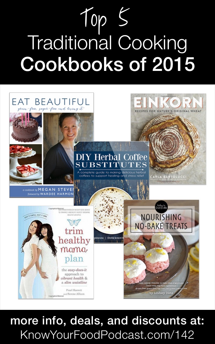 Top 5 Traditional Cooking Cookbooks of 2015   One of my favorite parts of what I do at Traditional Cooking School is reviewing, testing, and working with amazing cookbooks, and 2015 had some fabulous ones! In this podcast (and video), I'm showing you my (and yours, too!) top 5.   KnowYourFoodPodcast.com/142