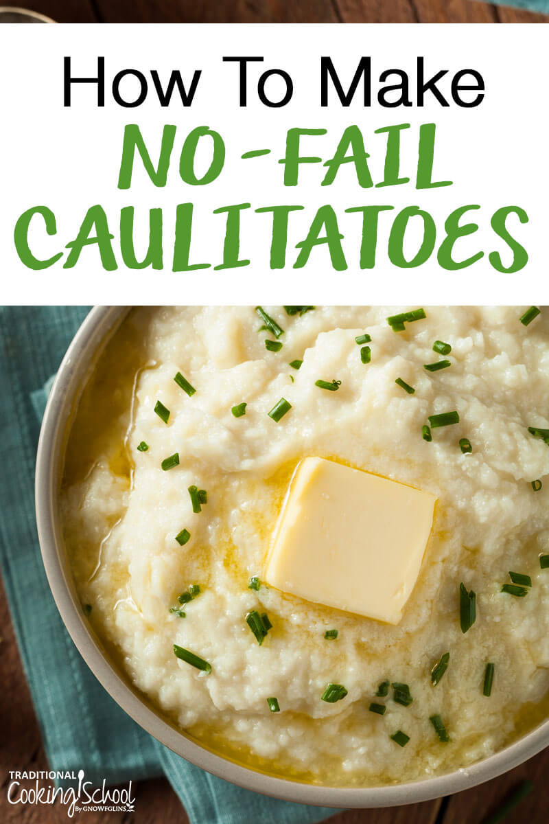 no-fail caulitatoes with melted butter and text overlay