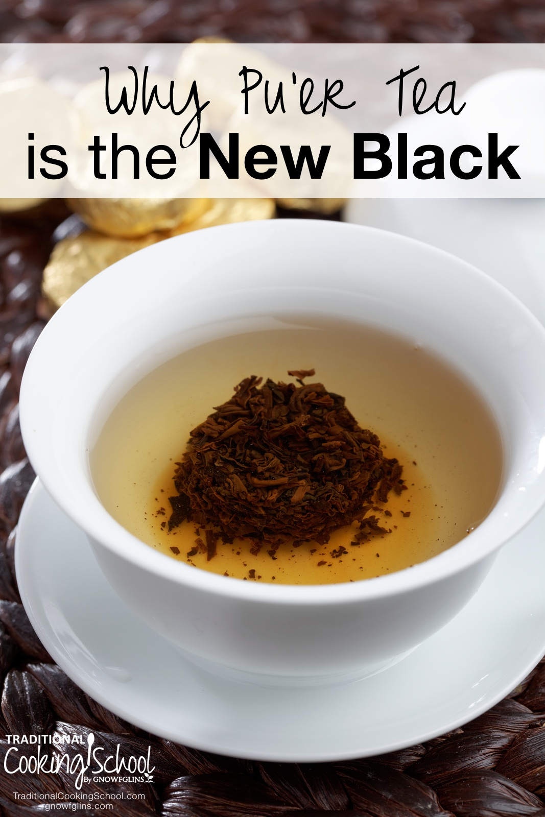 Why Pu-er Tea Is the New Black | It's the perfect cup of tea -- echoing both green and black teas. A semi-broad leaf, this revered, hand-harvested, and often expensive tea dates back to the ancient tea culture of China. Have you ever heard of Pu'er tea? | TraditionalCookingSchool.com