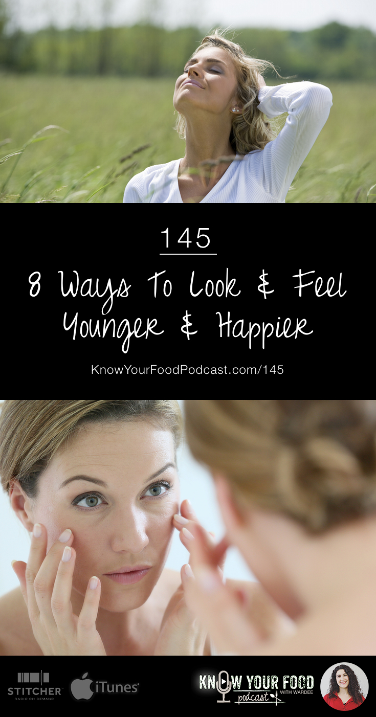 8 Ways to Look & Feel Younger {& Happier!} | I'm now in my forties. I still think of myself as in my twenties and then I look in the mirror. ;) While I'm grateful that my character is more mature, I am intentionally pursuing a youthful (and happy) appearance as long as I possibly can. Here are the 8 ways I'm doing it -- you can, too. | KnowYourFoodPodcast.com/145