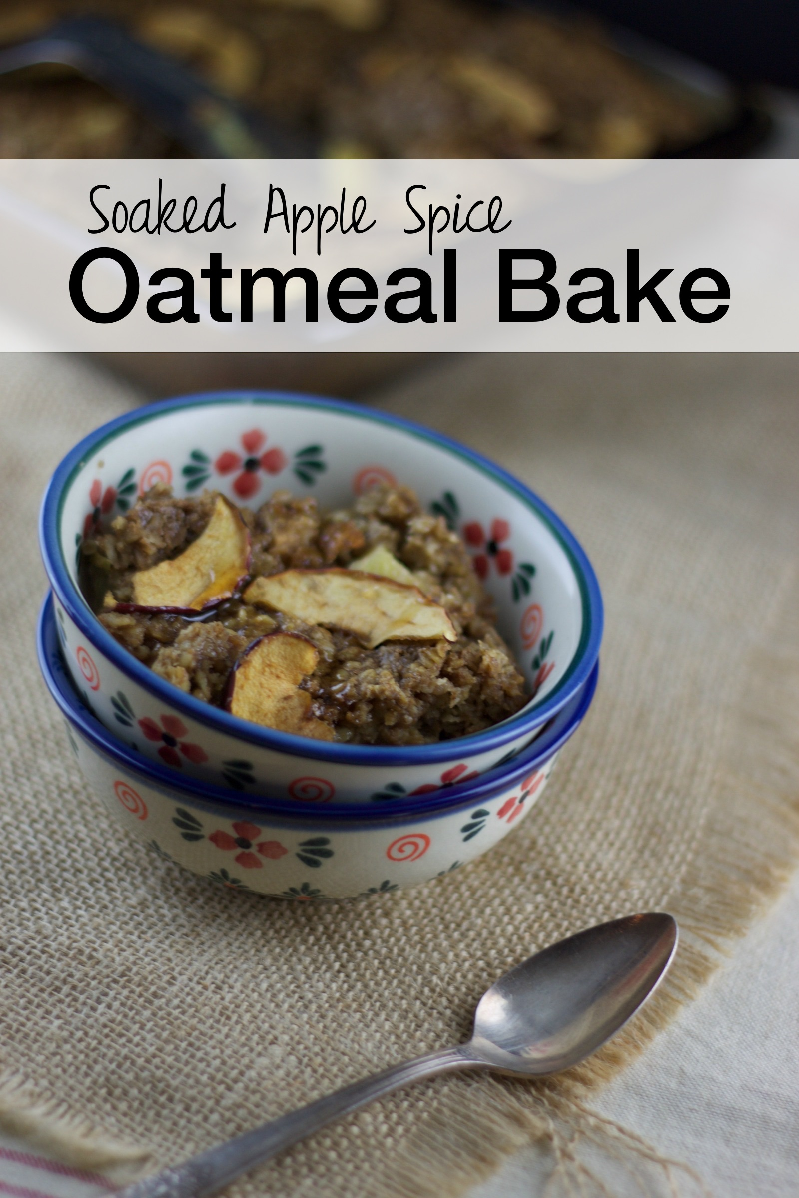 Soaked Apple Spice Oatmeal Bake | Simple breakfasts are always a win in the kitchen, and an oatmeal bake fits the bill! Most of the mixing is done the night before, so in the morning all you have to do is add the last few ingredients while the oven preheats. Hearty oats, fresh apples, warm spices, baked till golden brown -- this is the perfect breakfast on a cold winter morning. | TraditionalCookingSchool.com