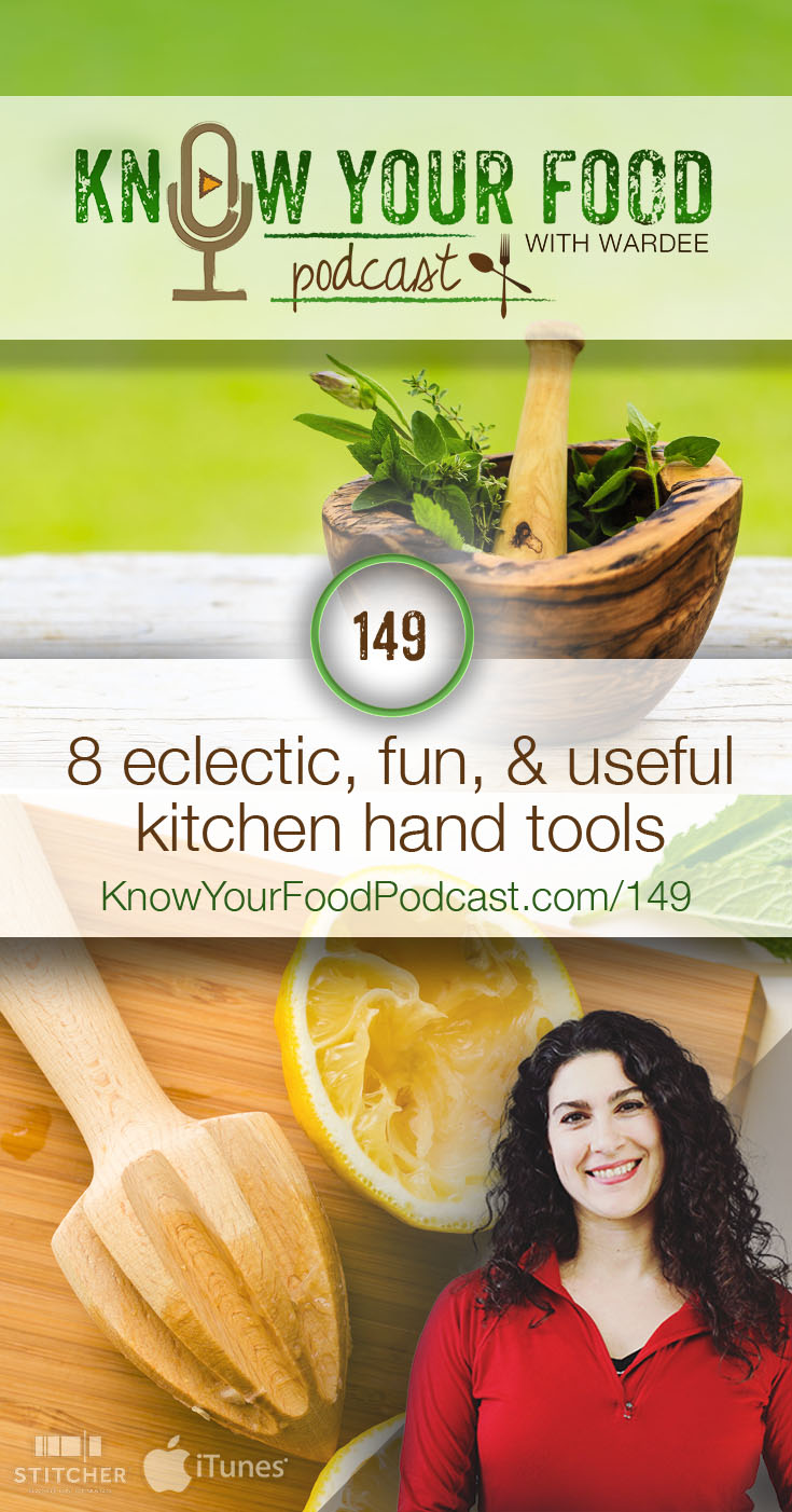 8 Eclectic, Fun, & Useful Kitchen Hand Tools | Hand tools... they're my weakness. A good hand tool wins me over with its beauty and function. I do everything I can to avoid the noise and mess of an appliance. Life is just simpler and better when you have a good tool that gets the job done with very little fuss. Here are my favorite 8 eclectic, fun, and useful hand tools. | KnowYourFoodPodcast.com/149