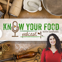 Know Your Food with Wardee podcast | KnowYourFoodPodcast.com/podcast