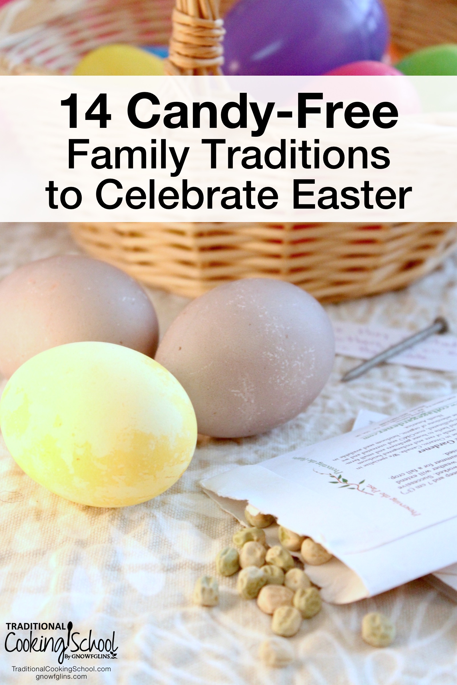 14 Candy-Free Family Traditions To Celebrate Easter | Why does it seem like every holiday revolves around candy? Halloween, Christmas, Valentine's Day, Easter... One holiday follows another, each with an onslaught of chocolate, candy, and sugary sweets. Yet, it doesn't have to be that way. Here are 14 family-friendly Easter traditions that don't center on chocolate, treats, or sweets. | TraditionalCookingSchool.com