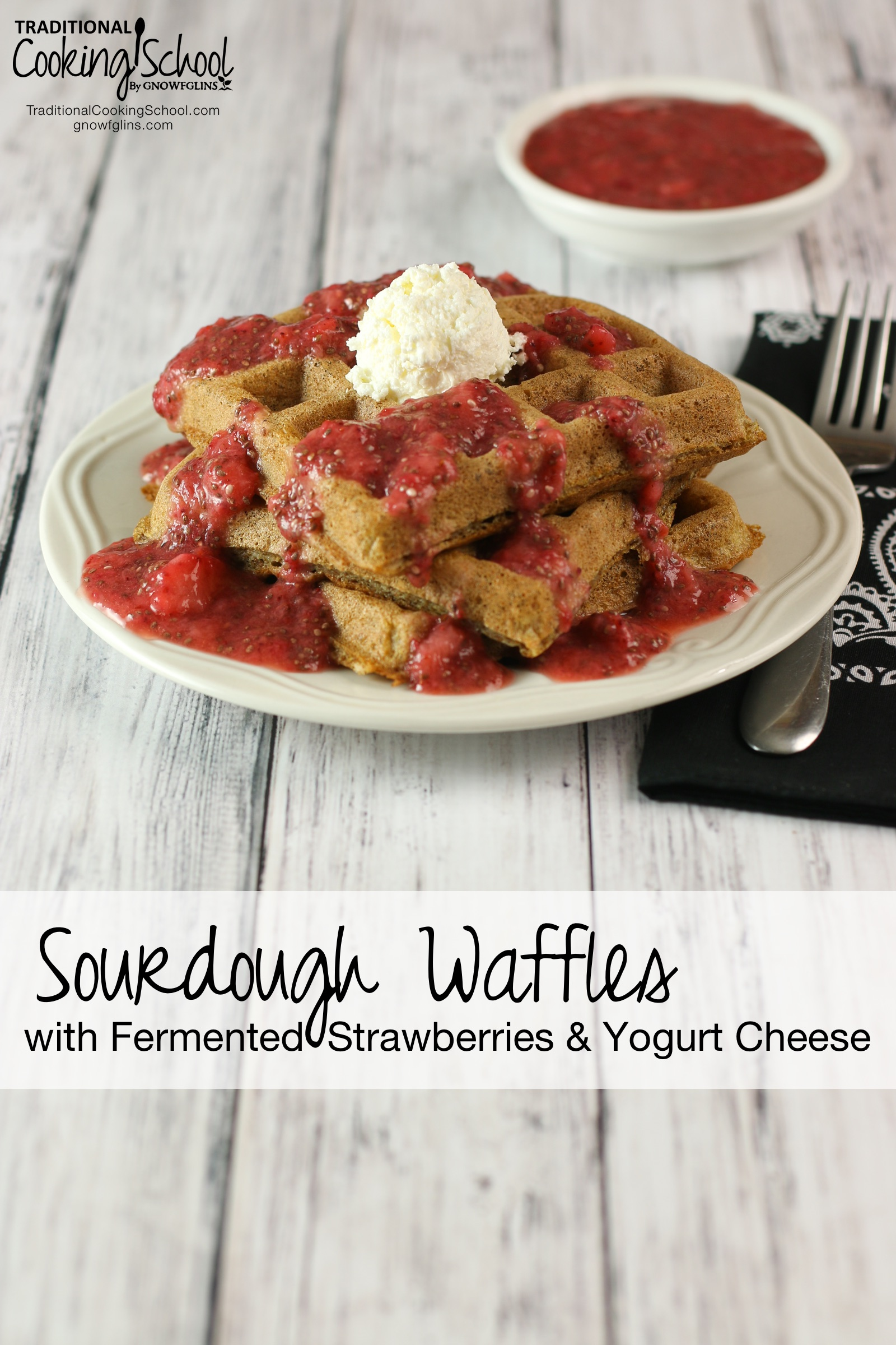 Sourdough Waffles With Fermented Strawberries & Yogurt Cheese | We've eaten hotel breakfasts in all of our past moves. Those fluffy hotel waffles are so tempting! But when we eat them, my littles complain of belly aches, and I feel frumpy and sluggish. We solved our waffle cravings by making them at home with nourishing ingredients. Fermented berries and yogurt cheese top fluffy, slightly crisp sourdough waffles –- a scrumptious breakfast for any morning! | TraditionalCookingSchool.com