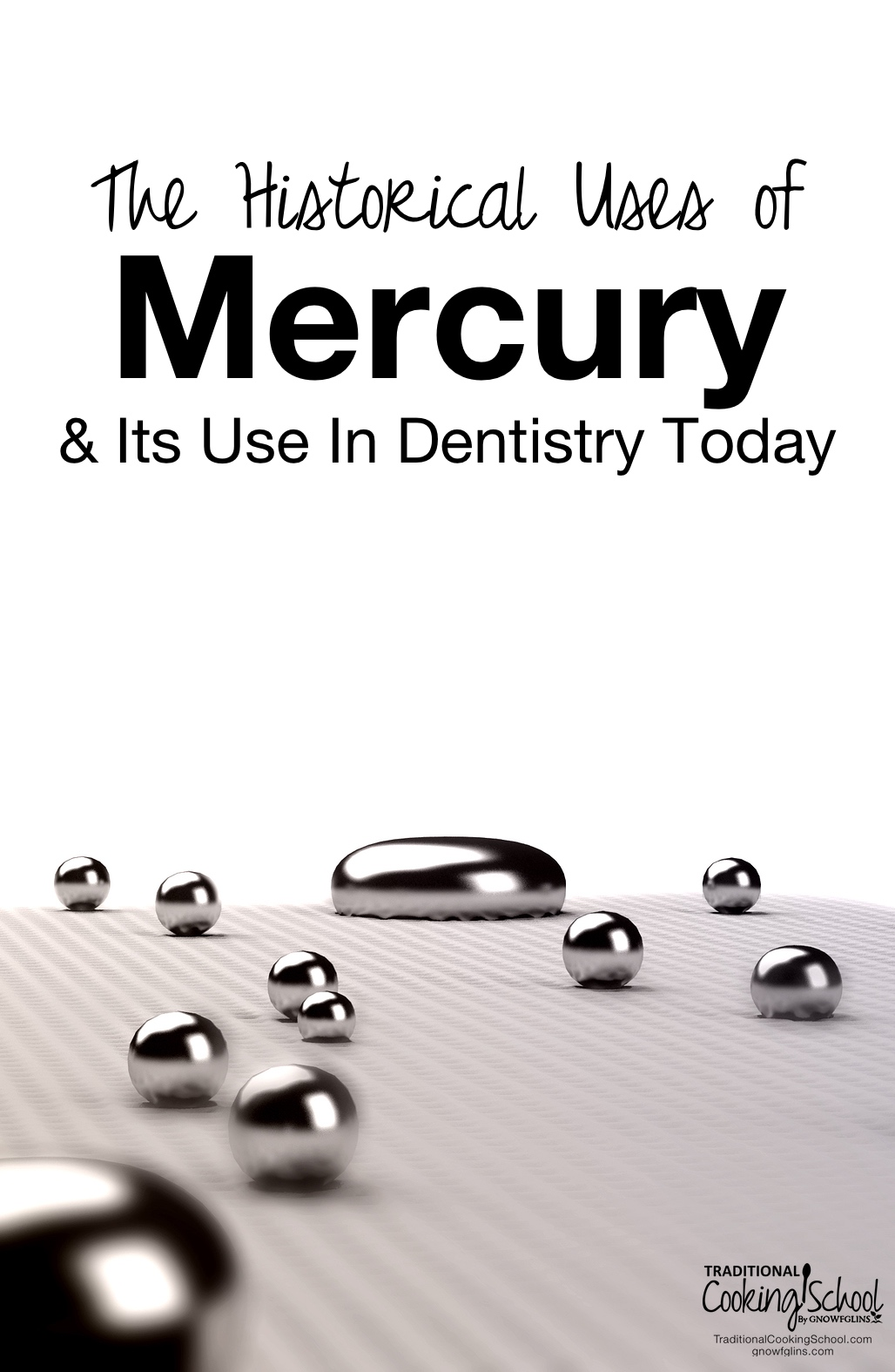 The Historical Uses Of Mercury & Its Use In Dentistry Today | 'Will you do a post about amalgam fillings and curing tooth decay? What do you think about biological dentistry? How can I find a dentist with a holistic practice?' asks Michelle A. To begin, let's talk about the historical uses of mercury and what various countries are doing today, as well as the FDA's confusing response to mounting evidence against the safety of mercury in dental fillings. | TraditionalCookingSchool.com