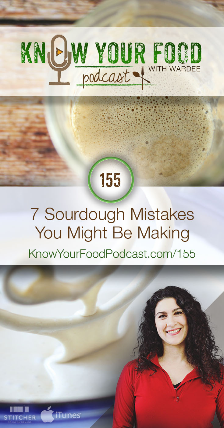 7 Sourdough Mistakes You Might Be Making | If you're experiencing challenges with sourdough, the cause is usually something very simple you can tweak or change. So instead of throwing in the towel and giving up forever... Instead of sourdough being a struggle and a drain... Take a look at these 7 common sourdough mistakes. And if you're making any of them, stop. Just stop. | KnowYourFoodPodcast.com/155