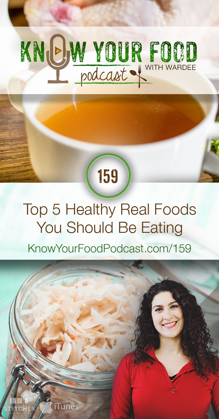 "KYF #159: Top 5 Healthy Real Foods You Should Be Eating | Traditional or Paleo or Real Food? AIP, SCD, GAPS?? With all the labels and styles of healthy diets, it's no wonder we're a bit befuddled. There's an easy answer, and it requires no label, no ""diet"". It's just plain and simple common sense -- focus on healthy, nutrient-dense foods! In my opinion, there are 5 healthy, nutrient-dense foods everyone should be eating. 