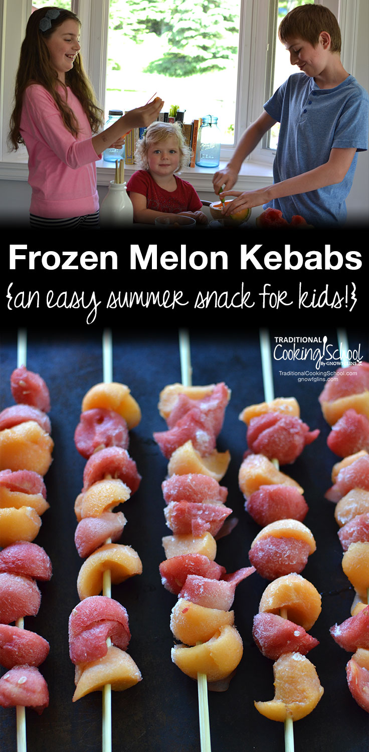 Frozen Melon Kebabs | At Traditional Cooking School, we're all about empowering you to get your kids in the kitchen! And there's no better place to start than snack time. Here's an easy summer snack the kids can make on their own -- no knives or heat involved. | TraditionalCookingSchool.com