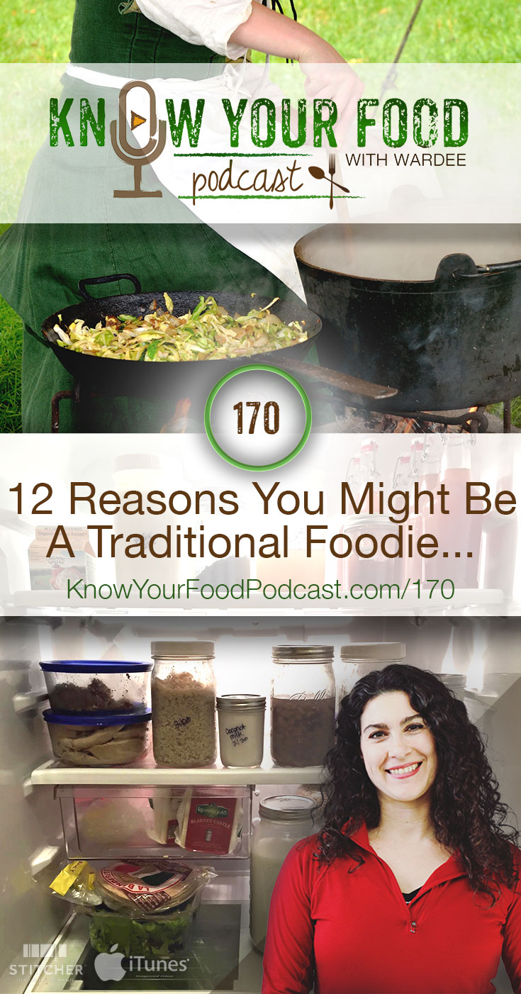 12 Reasons You Might Be A Traditional Foodie... | You might be a Traditional Foodie if you find yourself doing any of these 12 things! Thanks to our members who contributed these! Watch, listen, or read to find out if you're a Traditional Foodie! | KnowYourFoodPodcast.com/170