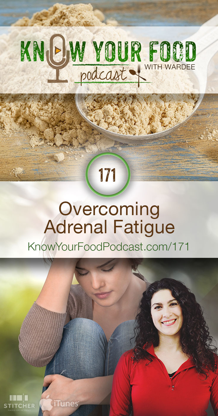 Overcoming Adrenal Fatigue (KYF171) | Most conventional doctors don't recognize adrenal fatigue as an actual thing. Listen or read about what adrenal fatigue is, what's going on, and some simple steps for overcoming adrenal fatigue. | KnowYourFoodPodcast.com/171