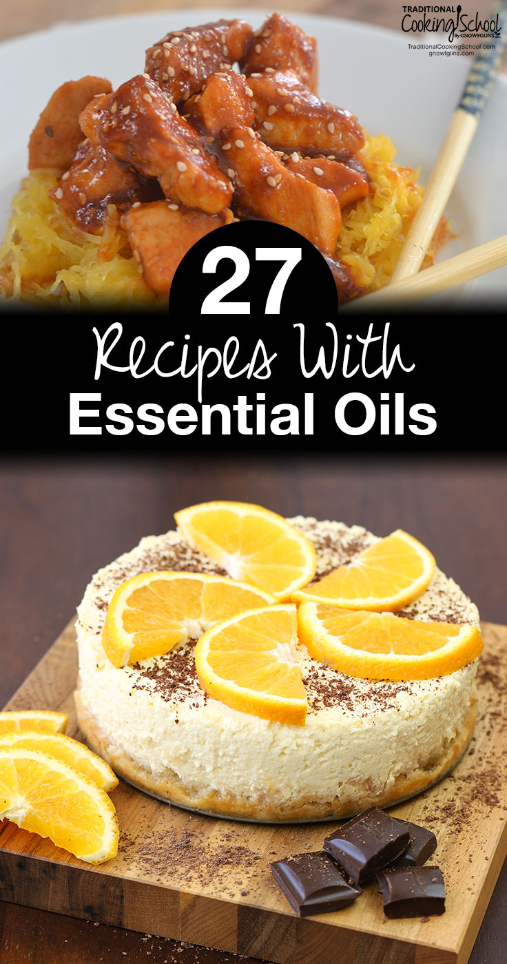 27 recipes with essential oils traditional cooking school 27 recipes with essential oils youve heard about cooking with essential oils forumfinder Images