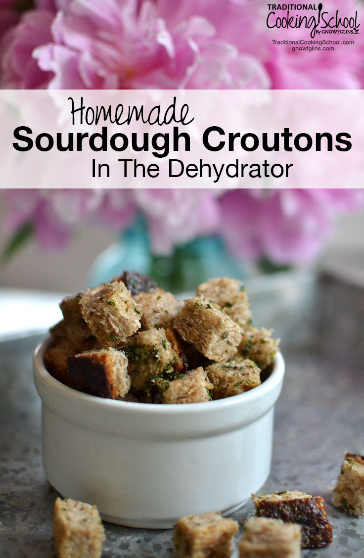 Homemade Sourdough Croutons In The Dehydrator | Must. Have. Croutons... It may seem silly -- and even slightly picky -- of me, but I just can't eat a salad without them! Making these sourdough croutons in the dehydrator couldn't be easier! | TraditionalCookingSchool.com