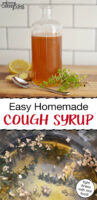 "Photo collage of a making homemade cough syrup in a pot and a glass bottle filled with the finished product, next to a spoon and fresh herbs including ginger root. Text overlay says: ""Easy Homemade Cough Syrup (speed healing & bring relief!)"""