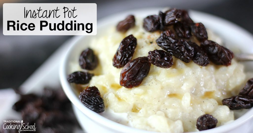 Real Food Instant Pot Desserts (whole foods only!) | Just when you think you've found a healthy dessert recipe, you find it's corrupted with a processed ingredient or 2. You know how to substitute, but you just don't want to. So we've found these Real Food Instant Pot desserts! The hardest part? Deciding which one to try first! | TraditionalCookingSchool.com