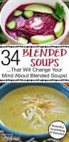 "Pinterest pin with two images. The top image is of a bowl of blended beet soup topped with avocado and cucumbers. The bottom image is of a bowl of blended broccoli cheddar soup topped with grated cheese. Text overlay says, ""34 Blended Soups ...That Will Change Your Mind About Blended Soups!"""