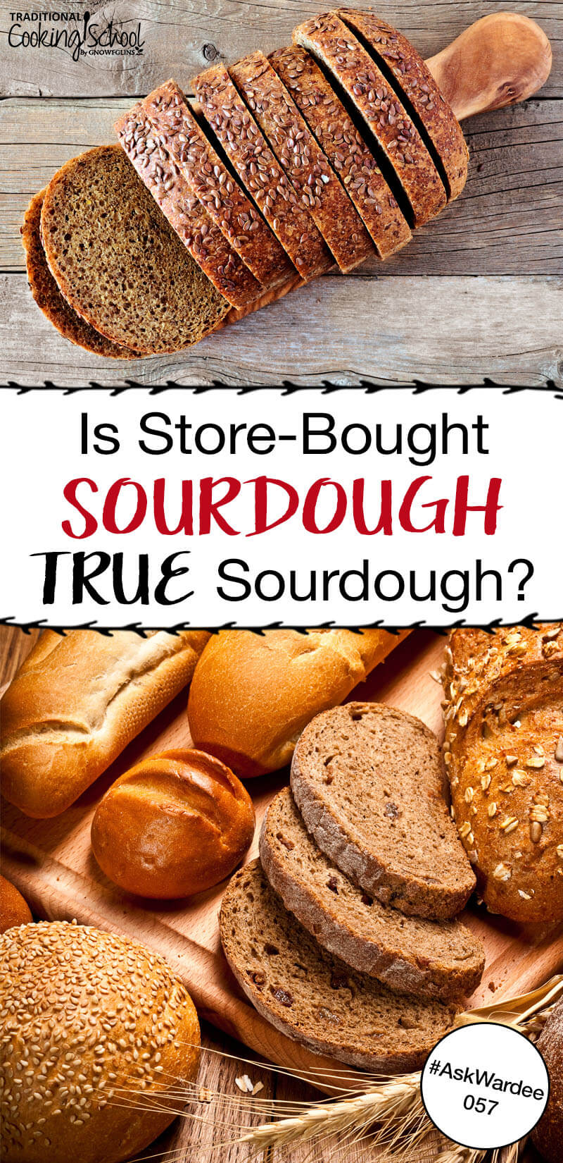 """Lori L. asks, """"Is the sourdough bread bought in the store made with a live culture or a flavoring?"""" In other words, is store-bought sourdough TRUE sourdough? Watch, listen, or read to learn the truth! 
