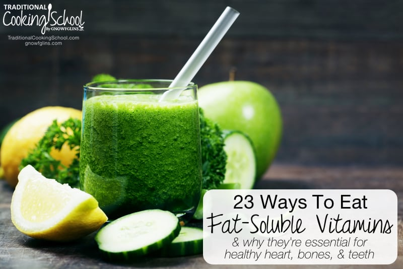 23 Ways To Eat Fat-Soluble Vitamins & Why They're Essential For Healthy Heart, Bones, & Teeth | Vitamin A helps you see colors, Vitamin D helps you absorb minerals, Vitamin E is a powerful antioxidant, and Vitamin K gives you super powers! (Ok, not really!) Learn why you need fat-soluble vitamins, plus the best food sources of fat-soluble vitamins! | TraditionalCookingSchool.com