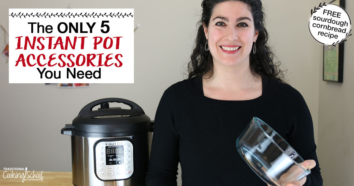 Must Have Instant Pot Accessories The Only 5 You Really Need