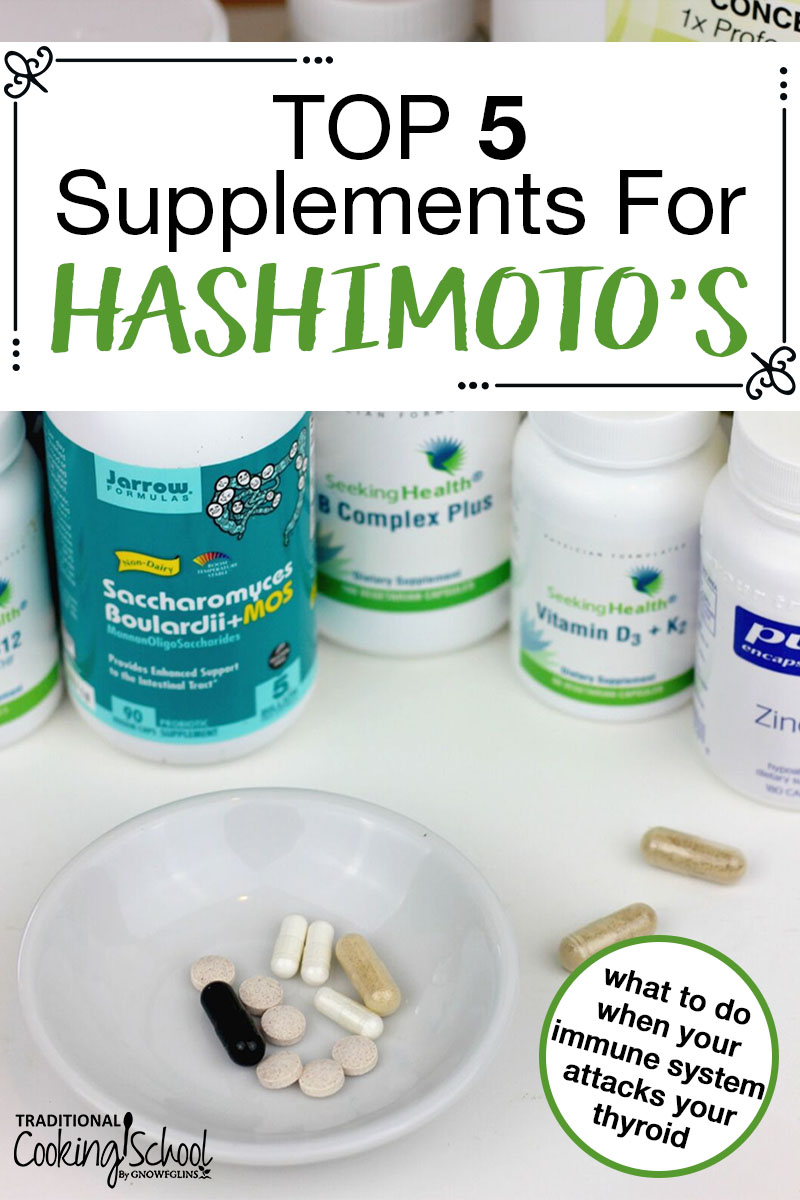 If suffering from sypmtoms of Hashimotos Thyroiditis (or thyroid disease), what's the best way to heal? Especially when the thyroid is the metabolic and hormone control center for the entire body! Consider these top five beneficial supplements for Hashimoto's alongside a healing diet. You'll be on your way to a balanced thyroid and the weightloss or weight gain that's desired. #hashimotos #diet #supplements #healing #weightloss #tradcookschool