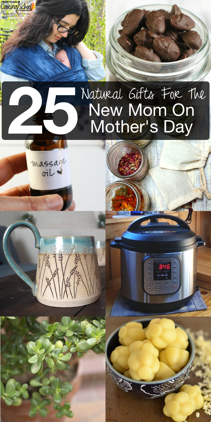 25 Natural Gifts For The New Mom On Mother's Day | Do you know someone who'll be celebrating her first Mother's Day this year? From homemade crafts to nourishing foods to practical gear, these meaningful and natural gift ideas for the new mom are guaranteed to make her feel extra special! | TraditionalCookingSchool.com