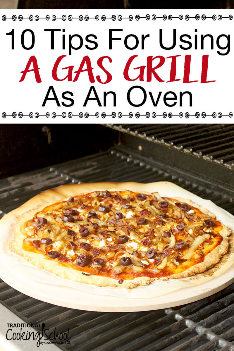Did you know that you can use your gas grill as an oven? Yes, you can! Bake cookies, cakes, breads, pizza, and casseroles outside, all summer long, without heating up your kitchen! Bonus: this is a way to cook for your family in case of a power outage, too!