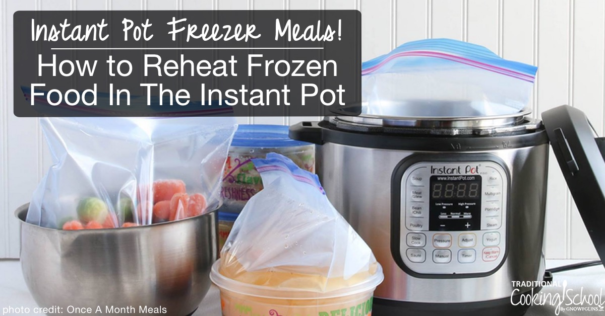 How To Reheat Frozen Food In Instant Pot Instant Pot