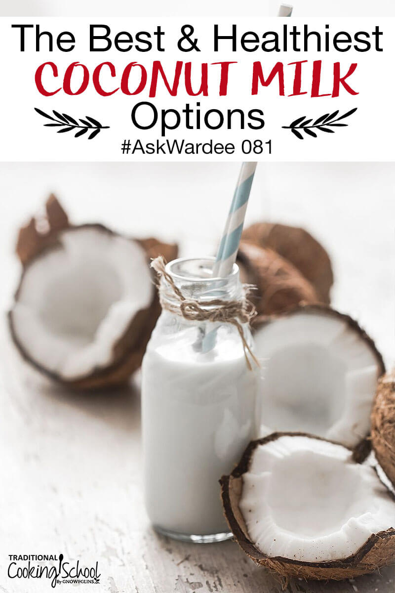 Do you need dairy-free milk options, but are confused about what's the best choice for your family? What about additives, like guar gum or even sugar? What's the best and healthiest coconut milk to buy? Watch, listen, or read to learn my top 3 picks! | AskWardee.tv
