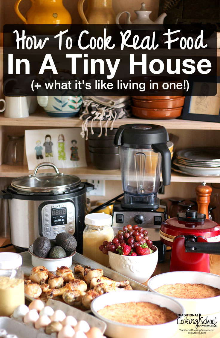 How To Cook Real Food In A Tiny House (& what it's like living in one!) | Our family of 5 has been living in a tiny house for 3 months. I'm learning to live and love anew, including how to cook real food in a tiny house! Here are my top 2 tips for tiny house kitchens, plus how I'm staying fit, active, and young because of this lifestyle!