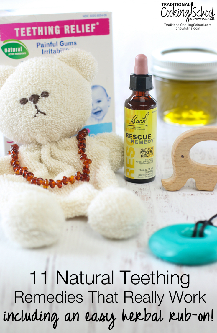 11 Natural Teething Remedies That Really Work (including an easy herbal rub-on!) | To prepare for teething and avoid over-the-counter pain medicine, I'm prepared with 11 natural teething remedies that really work -- including DIY chamomile and catnip herbal rub-on and a couple of items you may already have in your fridge! | TraditionalCookingSchool.com
