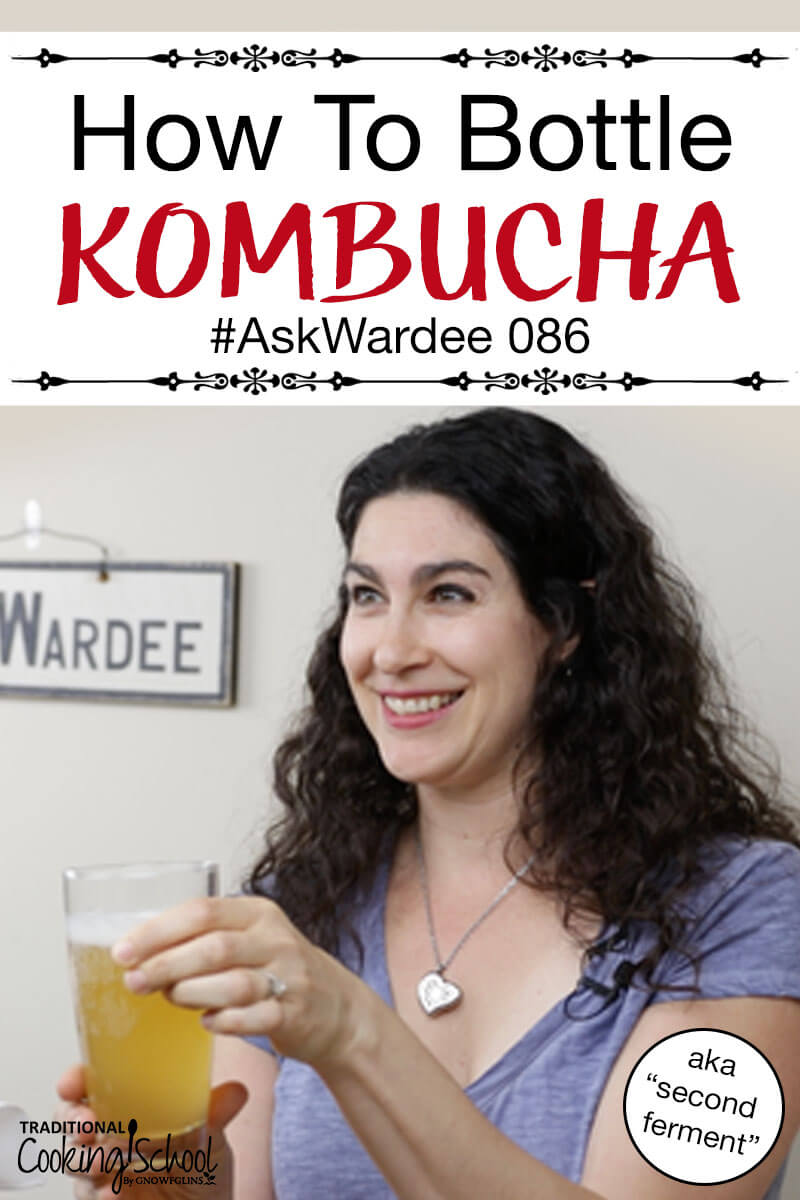 Want to save money, flavor your Kombucha, and build up carbonation? Bottle it! Watch, listen, or read to learn how to second ferment Kombucha, how to choose the right bottles, and what to do if it's too sour! | AskWardee.tv