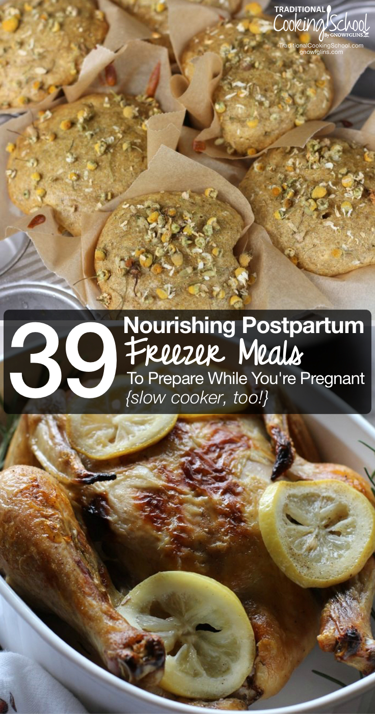 Nourishing Postpartum Freezer Meals To Prepare While You're Pregnant {slow cooker, too!} | The #1 thing to do while you're still pregnant? Make some nourishing postpartum freezer meals to enjoy after baby comes! Here are the warming, healing, nourishing foods you need to make the transition from pregnancy to motherhood! | TraditionalCookingSchool.com