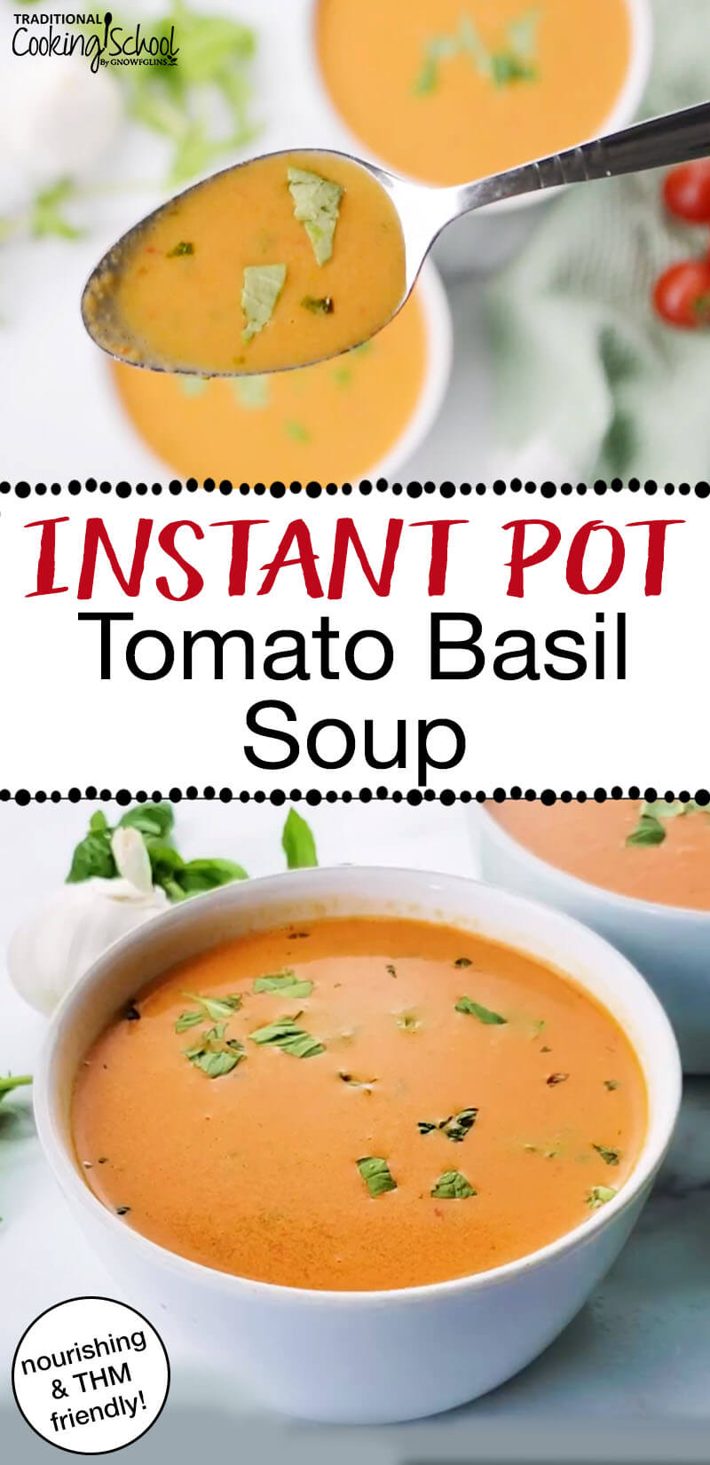 Instant Pot Tomato Basil Soup {nourishing & THM-friendly!} | With mineral-rich bone broth, healthy traditional fats, and the natural vitamin C and lycopene in tomatoes, this healthy, creamy, nourishing Instant Pot Tomato Basil Soup is a great choice for fall and winter (and to use up summer's tomatoes)! Even the kids will beg for it!