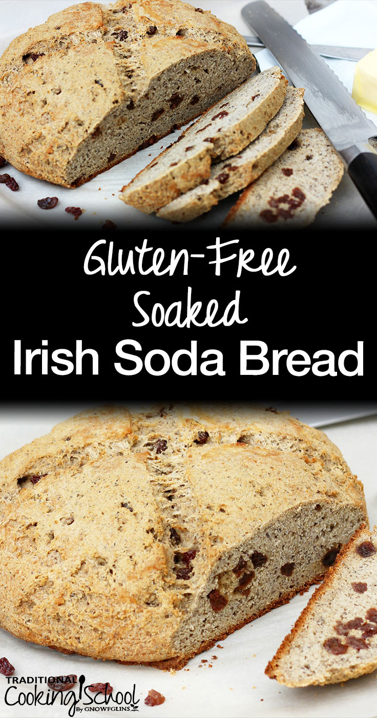 Gluten Free Soaked Irish Soda Bread Traditional Cooking School