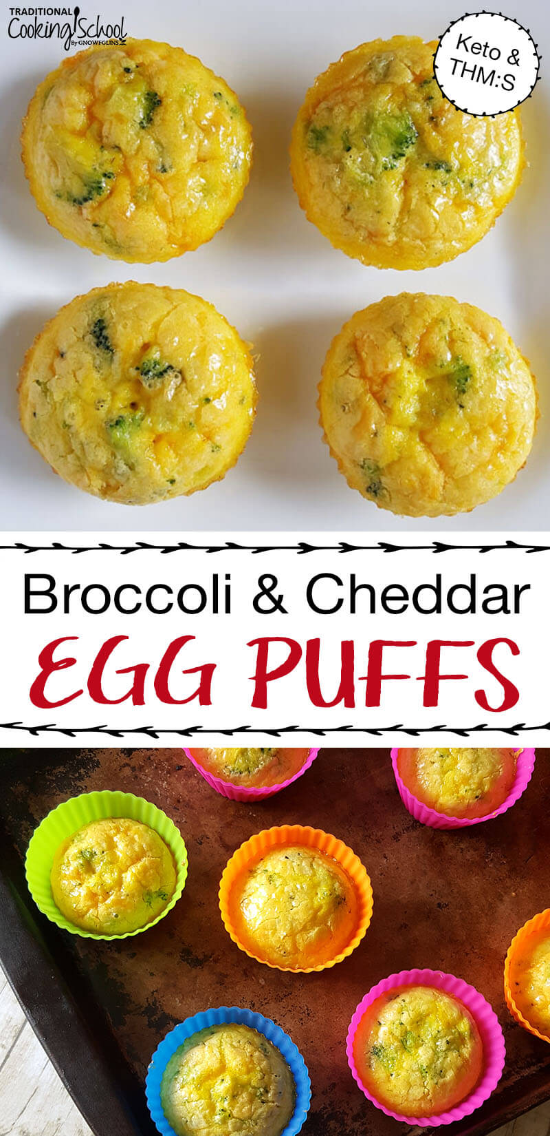 "Pinterest pin with two images of broccoli cheddar egg puffs. One picture has four muffins sitting on a white counter, the other has a bunch of muffins in colorful silicone muffin cups. Text overlay says, ""Broccoli & Cheddar Egg Puffs - Keto & THM:S"""