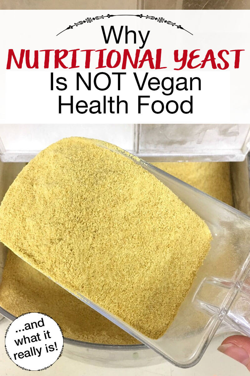 """A giant scoop of nutritional yeast with text overlay """"Why Nutritional Yeast is NOT Vegan Health Food""""."""