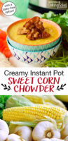 stacked aqua bowls of instant pot sweet corn chowder topped with bacon