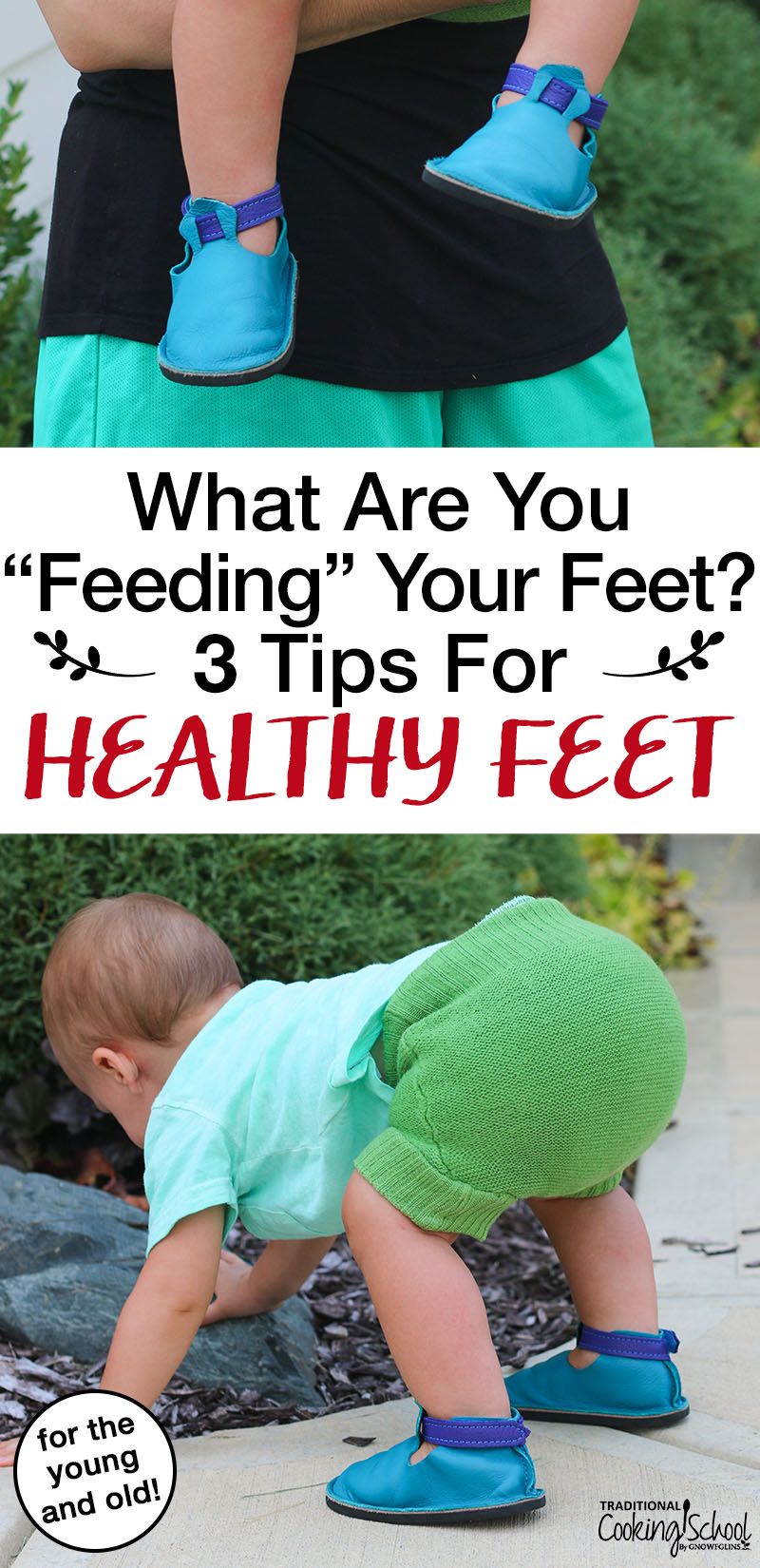 "photo collage of toddler boy playing outside while wearing bright blue leather moccasins with text overlay: ""What Are You Feeding Your Feet? 3 Tips For Healthy Feet"""