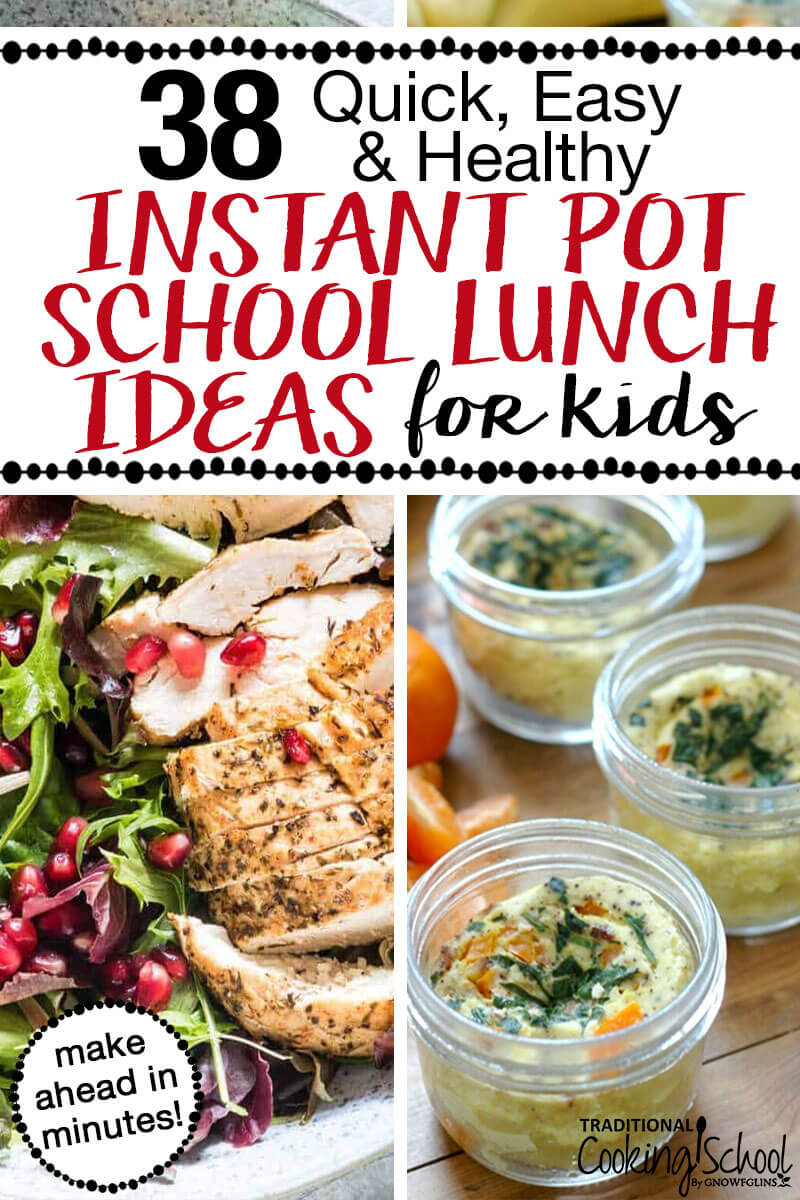 "photo collage of chicken pomegranate salad and small glass jars of quiche with text overlay: ""38 Quick, Easy, & Healthy School Lunch Ideas For Kids"""