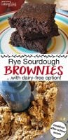 "photo collage of sourdough brownies and mixing up the brownie batter with text overlay: ""Rye Sourdough Brownies...with dairy-free option!"""