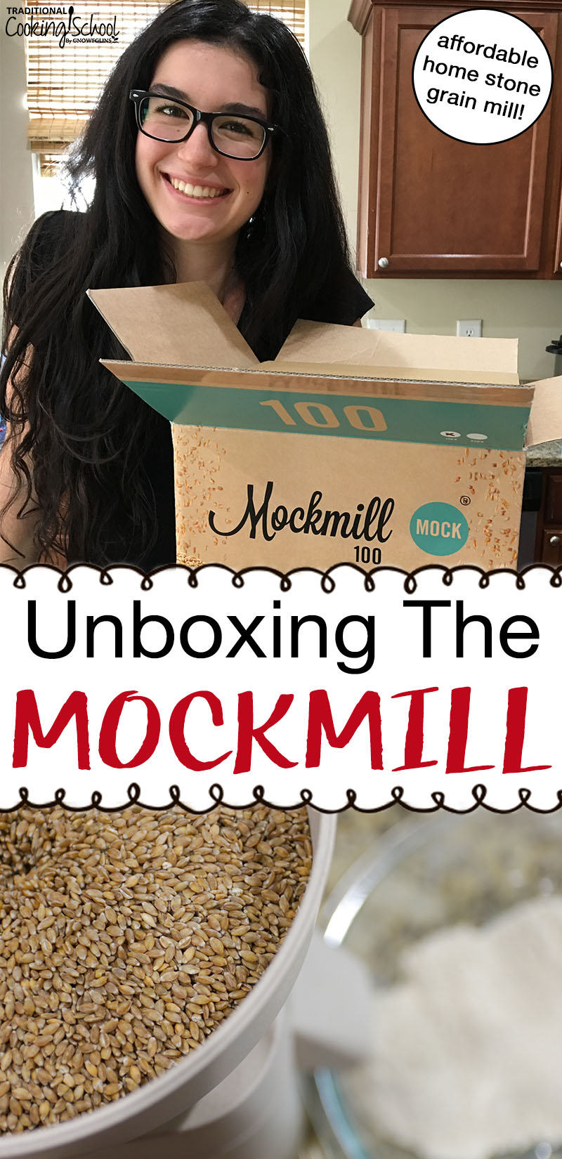 "photo collage of brunette smiling next to an open box with home stone grain mill inside, then next photo shows the grain mill grinding einkorn berries, with text overlay: ""Unboxing The Mockmill"""