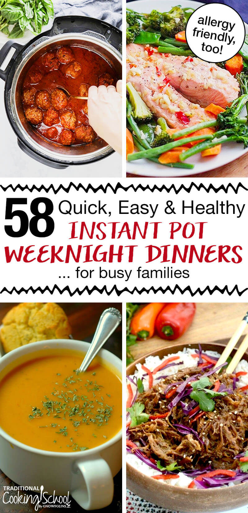 "photo collage of easy pressure cooker dinners, including soups and meatballs, with text overlay: ""58 Quick, Easy, & Healthy Instant Pot Weeknight Dinners ... for busy families"""