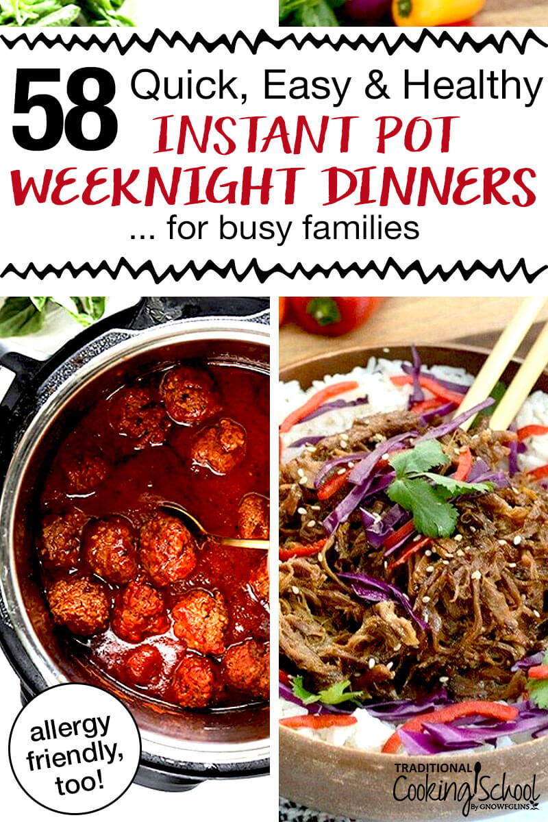 "photo collage of easy pressure cooker dinners, including pulled pork and meatballs, with text overlay: ""58 Quick, Easy, & Healthy Instant Pot Weeknight Dinners ... for busy families"""