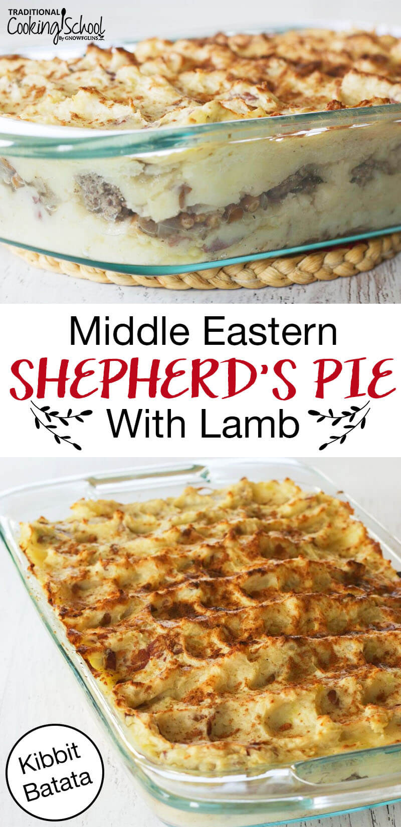 "photo collage of shepherd's pie with a golden crispy top in a clear glass baking dish with text overlay: ""Middle Eastern Shepherd's Pie With Lamb"""