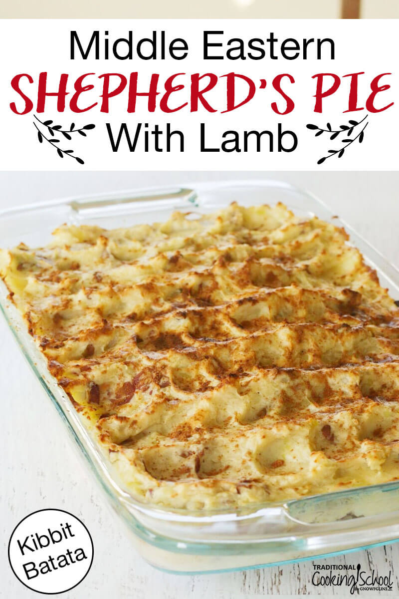 "shepherd's pie with a golden crispy top in a clear glass baking dish with text overlay: ""Middle Eastern Shepherd's Pie With Lamb"""