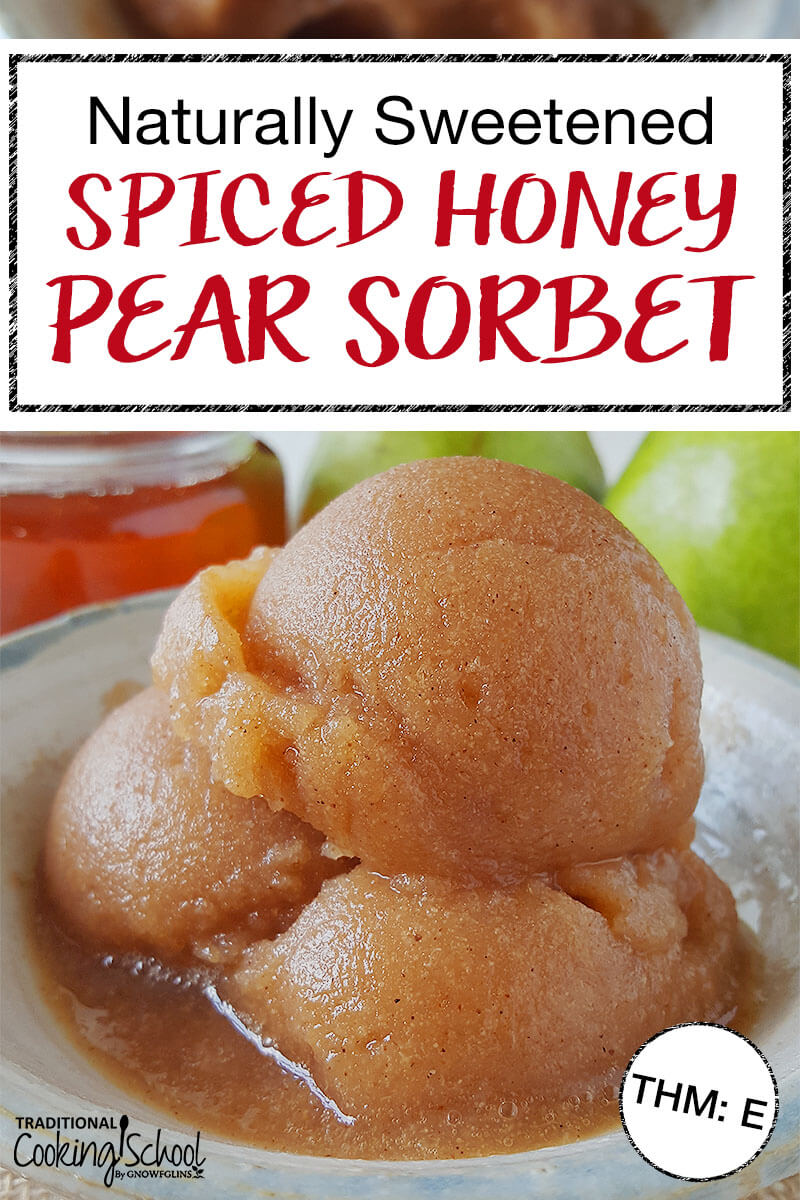 "three scoops of spiced honey pear sorbet in a ceramic dish with text overlay: ""Naturally Sweetened Spiced Honey Pear Sorbet"""